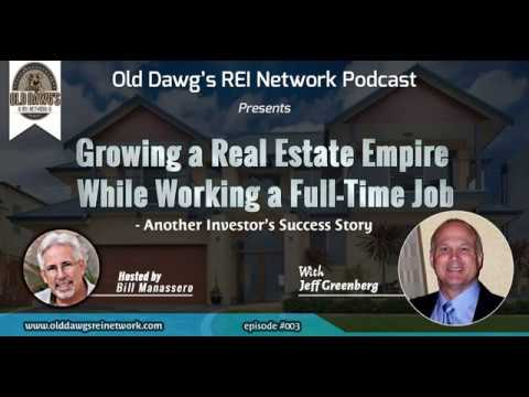 ep 003: Growing a Real Estate Empire While Working a Full-Time Job with Jeff Greenberg