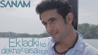 Video Ek Ladki Ko Dekha (Acoustic) | Sanam download MP3, 3GP, MP4, WEBM, AVI, FLV Januari 2018