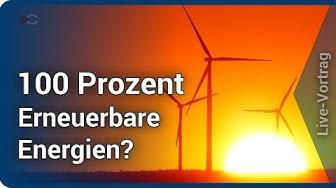 Erneuerbare Energien in Deutschland auf 100%? • Live-Vortrag   Christian Holler & Joachim Gaukel