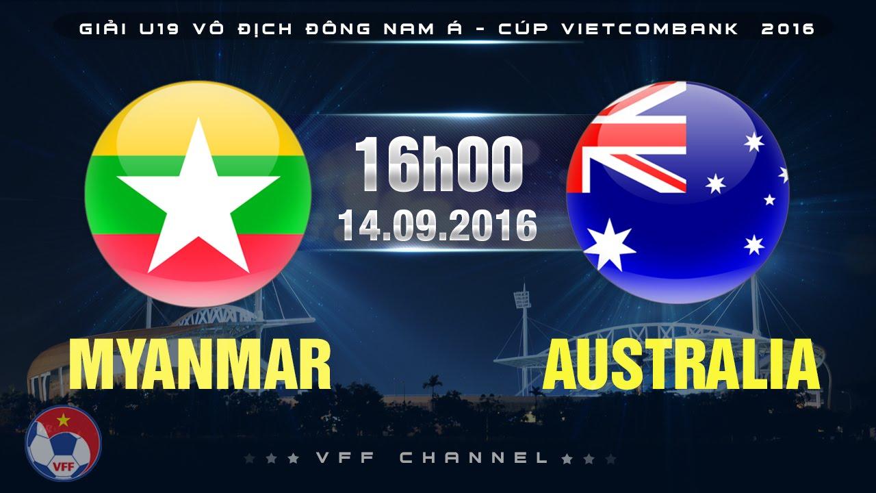 Xem lại: U19 Myanmar vs U19 Australia