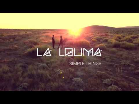 La Louma - Simple Things (Official Video)