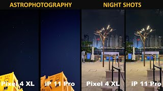 Google Pixel 4 XL vs iPhone 11 Pro - Google's Astrophotography & Night Sight vs Apple's Night Mode