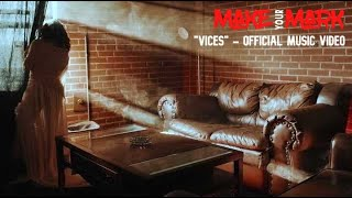 Make Your Mark - Vices (Official Music Video)