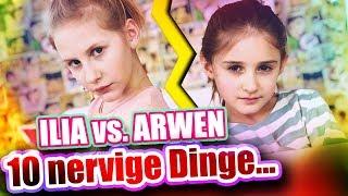 ILIAS WELT - 10 nervige Dinge (Ilia vs. Arwen)