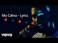 Ma Calina - Lyrics. Kendji Girac