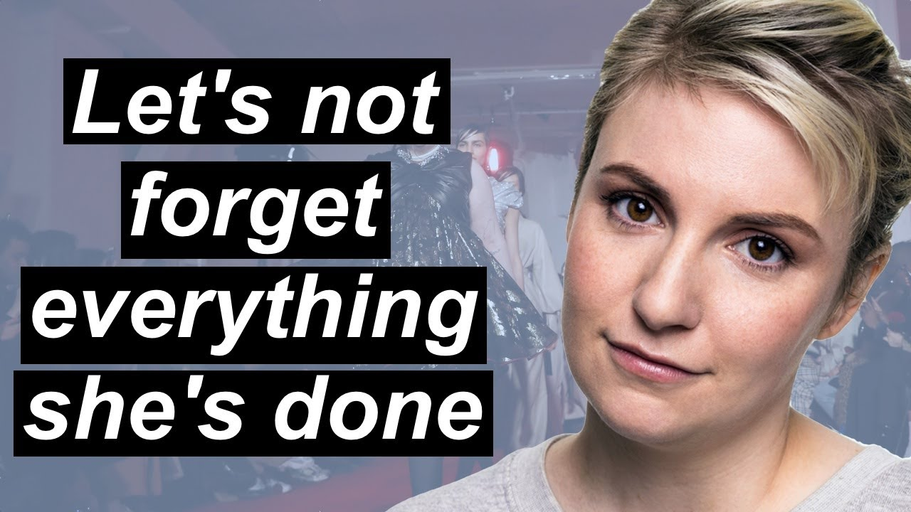 We Need To Talk About Lena Dunham Youtube