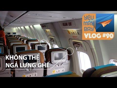 VLOG #90: Chỗ ngồi nào tệ nhất trên máy bay? | Yêu Máy Bay