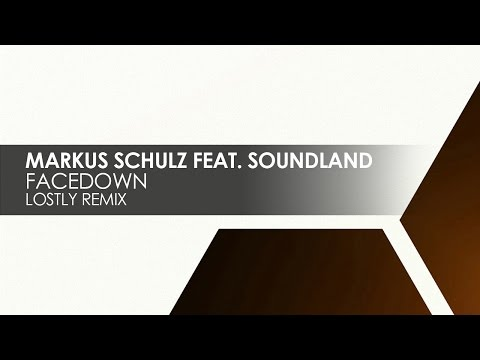 Markus Schulz featuring Soundland - Facedown (Lostly Remix)