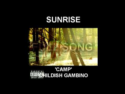 Childish Gambino 'Camp'  - Sunrise [Full Song]