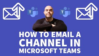 How To Email a Channel in Microsoft Teams