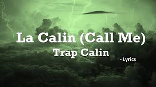 Trap Calin - La Calin (Call Me) | Lyrics (English&Ukrainean)