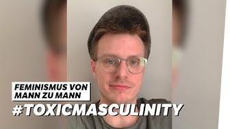 Von Mann zu Mann: #ToxicMasculinity - Moritz Neumeier