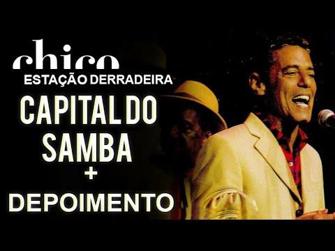 Chico Buarque e Velha Guarda da Mangueira cantam: Capital do Samba (DVD Estação Derradeira)