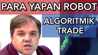 Forex Robotu ve Algoritma Otomatik Alım Satım Para Kazanma Aldatmacası - Prof Trader Açıklıyor