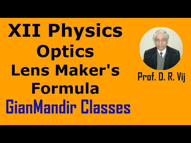 XII Physics | Optics | Lens Maker's Formula by Poonam Ma'am