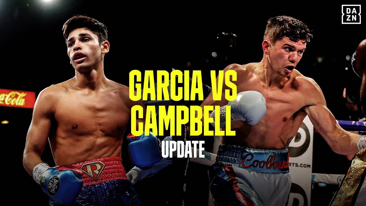Ryan Garcia Vs Luke Campbell Update Youtube