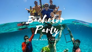 The Best Bachelor Party Ever - Cyprus, Ayia Napa