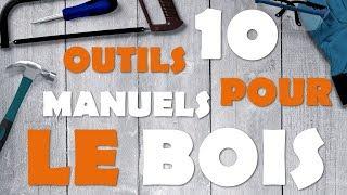10 outils manuels pour débuter le travail du bois