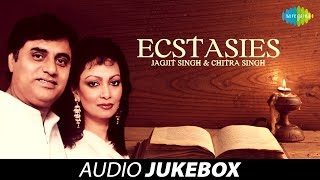 Ecstasies | Best of Ghazals Audio Jukebox | Jagjit Singh, Chitra Singh