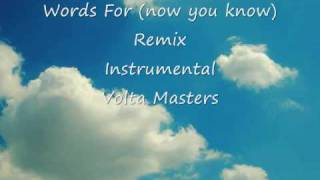 Words For (now you know) Remix  Instrumental - Volta Masters
