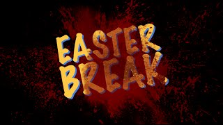 Easter Break. A Horror Short by Jessica Ryan & Jermaine Blackwell