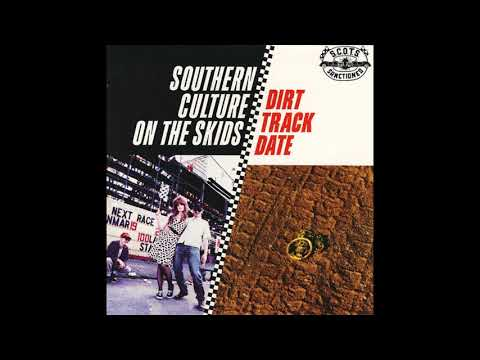 Southern Culture On The Skids - Dirt Track Racer (Full album 1995)