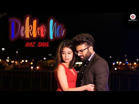 Dekho Na - Official Music Video   Ayaz Ismail   Zohra Lasii