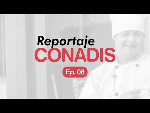Reportaje Conadis | Ep. 08