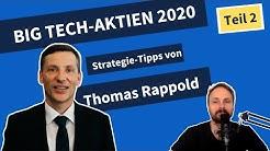 Big Tech-Aktien 2020 - Marktbewertung & Strategie-Tipps von Tech-Investor Thomas Rappold (Teil 2)