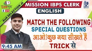 Match the Following | Special Questions | English | Mission IBPS CLERK 2019 | 9:45 am
