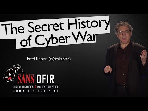 The Secret History of Cyber War - SANS Digital Forensics and Incident Response Summit 2017