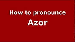How to Pronounce Azor - PronounceNames.com