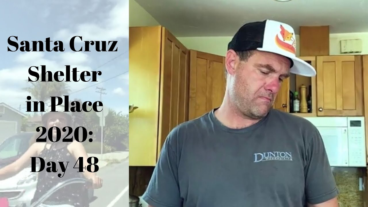 Santa Cruz Shelter in Place 2020: Day 48