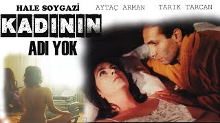 Kadının Adı Yok - Türk Filmi (Hale Soygazi \u0026 Tarık Tarcan)