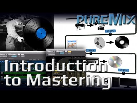Introduction to Mastering - Learn the Secrets & History of Mastering Audio