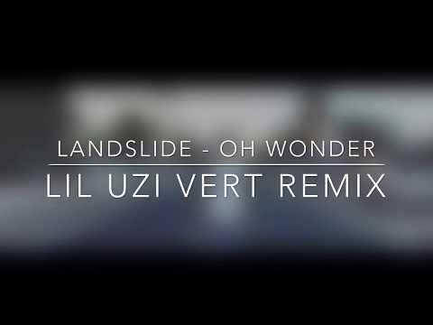 Oh Wonder - Landslide (remix) ft. Lil Uzi vert