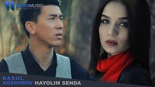 Rasul Hoshimov - Hayolim senda | Расул Хошимов - Хаёлим сенда