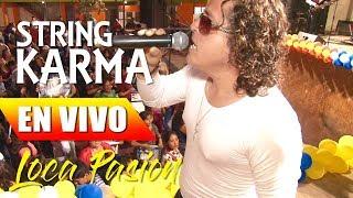 String Karma LOCA PASION Exclusivo [ CONCIERTO OFICIAL ]