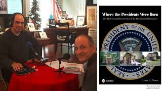 """Louis L. Picone """"History Author Show"""" podcast to discuss """"Where the Presidents Were Born"""""""