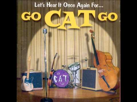 Go Cat Go - 'Til The Cool Cats Cry