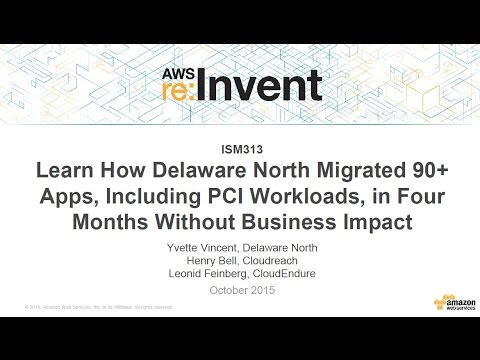 AWS re:Invent 2015 | (ISM313) How Delaware North Migrated 90+ Apps in Four Months