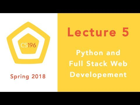 Lecture 5 - Python and Full Stack Web Development