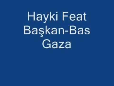 Hayki Feat Başkan - Bas Gaza