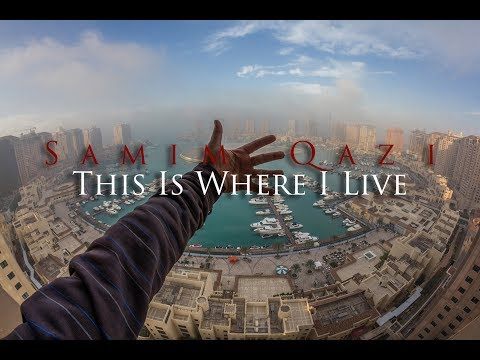 This Is Where I Live (Qatar) 4K By Samim Qazi