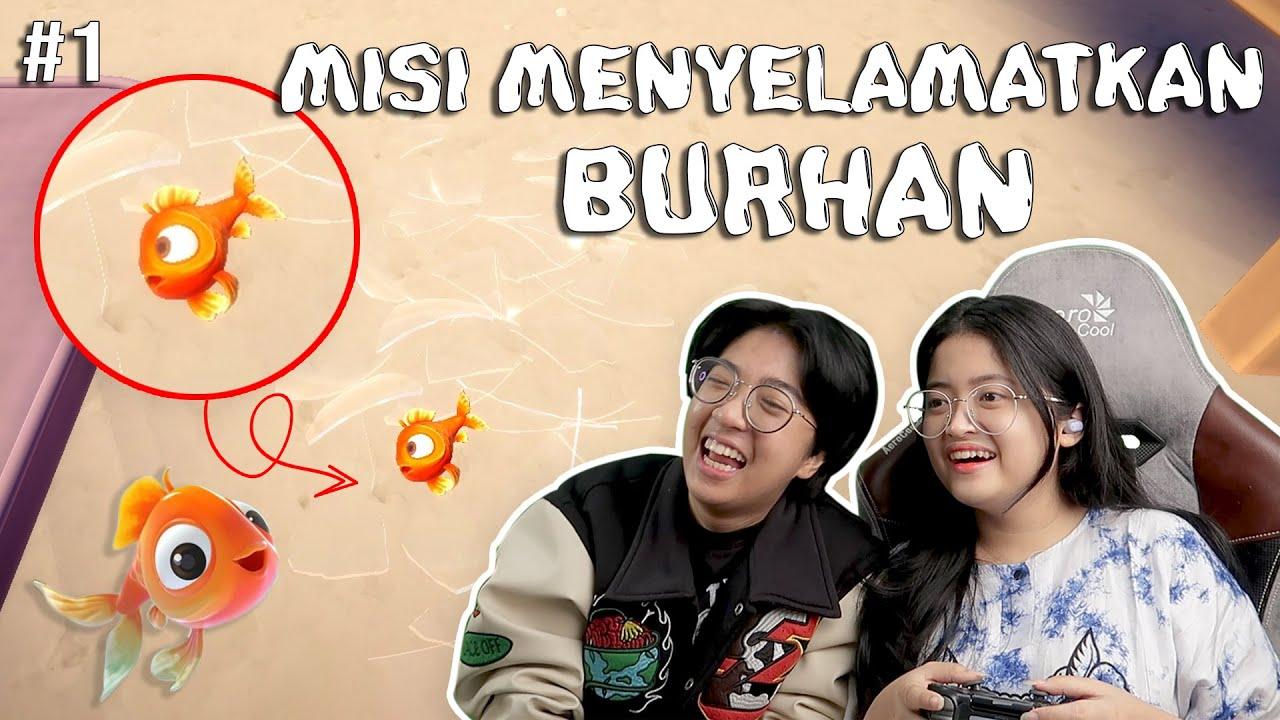 Download MISI MENYELAMATKAN BURHAN !! - I am Fish Indonesia