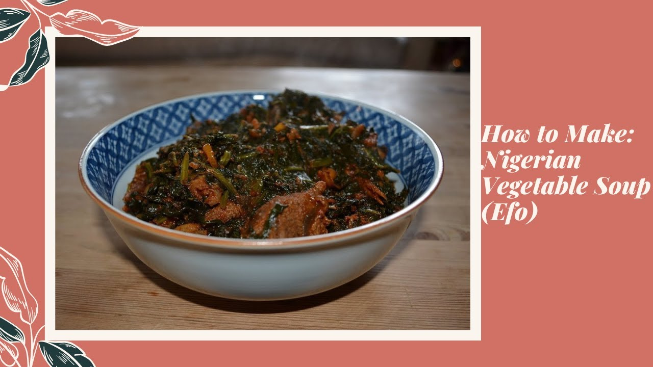 How to make nigerian vegetable soup efo riro youtube forumfinder Gallery
