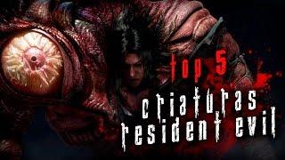Top 5 Criaturas en Resident Evil