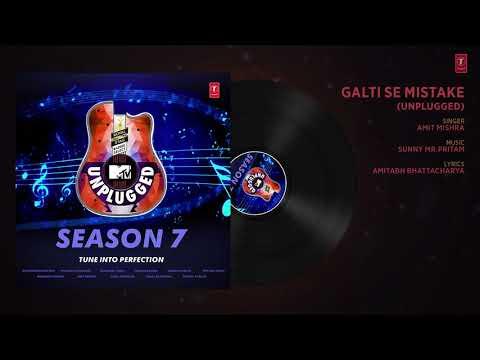 Galti Se Mistake Unplugged Full Audio   MTV Unplugged Season 7    Amit Mishra