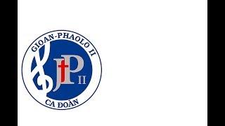 ✽ CON BIẾT LẤY GÌ - Ca Đoàn Gioan Phaolo II Mừng Bổn Mạng