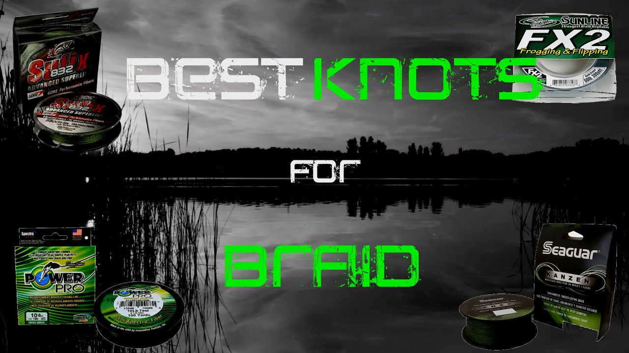 Best fishing knots for braided line youtube for Fishing knots for braided line